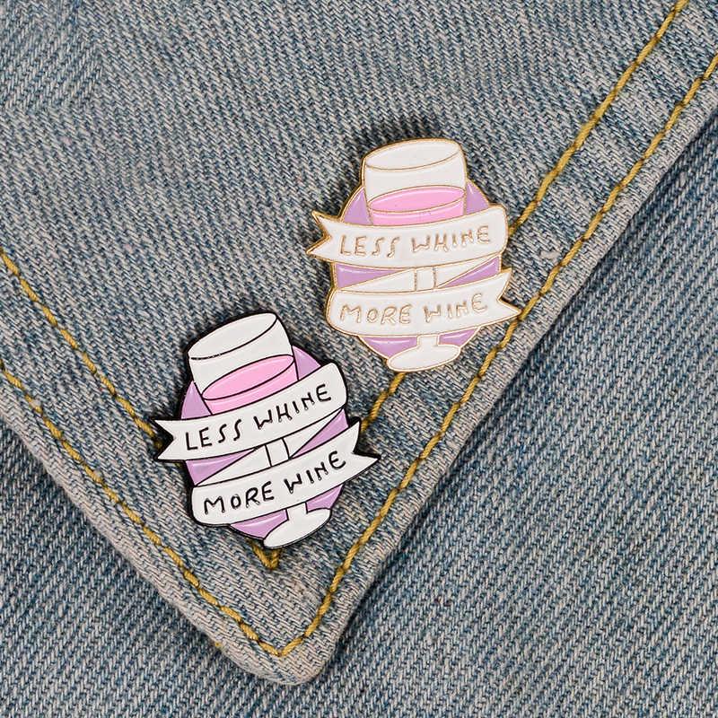 สีชมพูสีม่วงแก้วไวน์ Enamel Pin ตลกสร้างแรงบันดาลใจอ้างเข็มกลัด Pins สำหรับเพื่อนกระเป๋าเสื้อผ้า Lapel pin Badge ไวน์เครื่องประดับ
