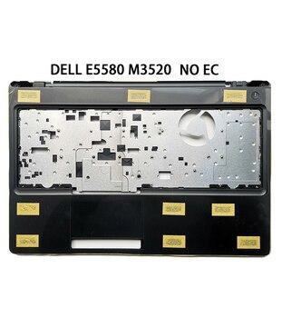 New Original FOR DELL Latitude 5580 E5580 Precision 3520 M3520  Palmrest Upper Case Keyboard Bezel Cover A166U1 NO EC