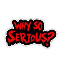 Warum So Ernst Auto Aufkleber und Abziehbilder Joker Bösen Körper Fenster Rot Laptop Fahrzeug Lkw Decor Auto Dekoration Assessoires KK13 * 7cm