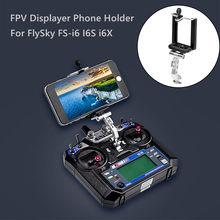 FPV Displayer Suporte Do Telefone Suporte de Montagem Fixa Parte Para FlySky FS-i6 I6S i6X