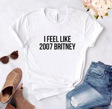 Женская футболка i feel like 2007 Бритни Футболка с принтом