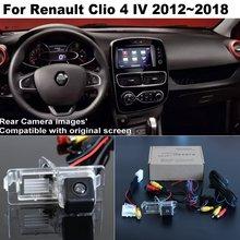 HD камера заднего вида для Renault Clio 4 IV 2012 2013 2014 2015 2016 2017 2018 оригинальный Экран совместимый монитор 24 Pin адаптер