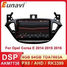 Autoradio Android Eunavi 2 Din DSP multimédia Audio pour Opel Corsa E 2014 2015 2016 GPS Navigation Auto stéréo 4G 64GB WIFI