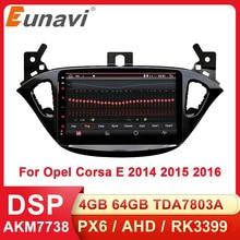 Eunavi 2 Din DSP Android araba radyo ses multimedya Opel Corsa E 2014 2015 2016 GPS navigasyon otomatik Stereo 4G 64GB WIFI