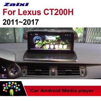 ZaiXi Android Car Multimedia GPS Audio Radio Stereo For Lexus CT 200h CT200h 2011~2017 Original Style Navigation NAVI BT