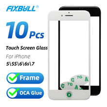10pcs FIXBULL 100% New Front Outer Screen Glass Panel With Frame OCA For iphone 7 6S 6 5S 5C 5 Touch Screen Panel Repair Parts new 376x308mm 17 inch infrared touch screen panel frame usb win 7 8 win10 drive kit 2 point 5 4