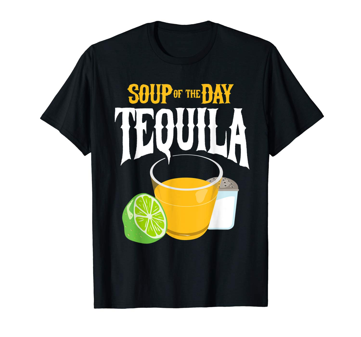 Soup of the Day Tequila - Funny Tequila T-Shirt 2020 Short Sleeve O-Neck(China)