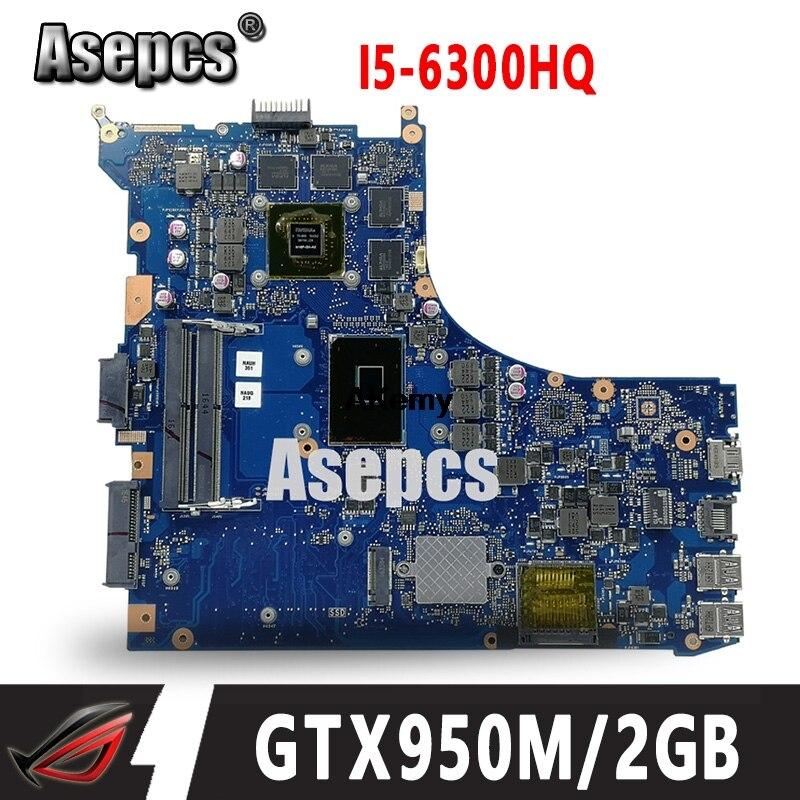 ROG GL552VW REV2.1 carte mère d'ordinateur portable pour ASUS GL552VW GL552VX GL552V ZX50V Test carte mère d'origine I5-6300HQ GTX950M/2 GB 40 broches