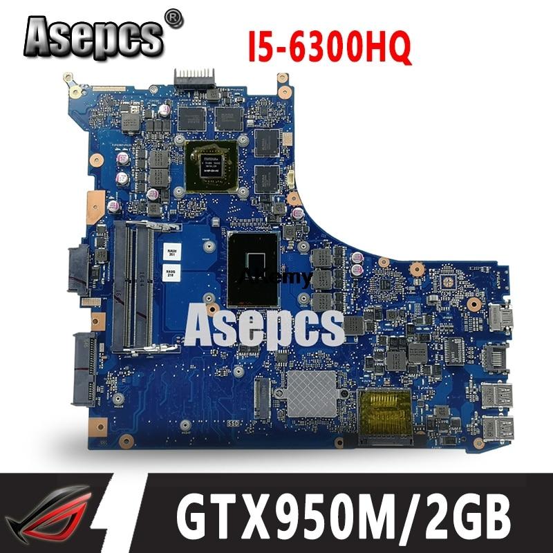 ROG GL552VW REV2.1 scheda madre Del Computer Portatile per ASUS GL552VW GL552VX GL552V ZX50V Prova mainboard originale I5-6300HQ GTX950M/2 GB 40 -pin