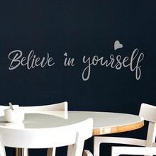 fashion new believe in Yourself Wall Stickers Living Room Bedroom Wallpapers Decal Art Decor Classroom etc