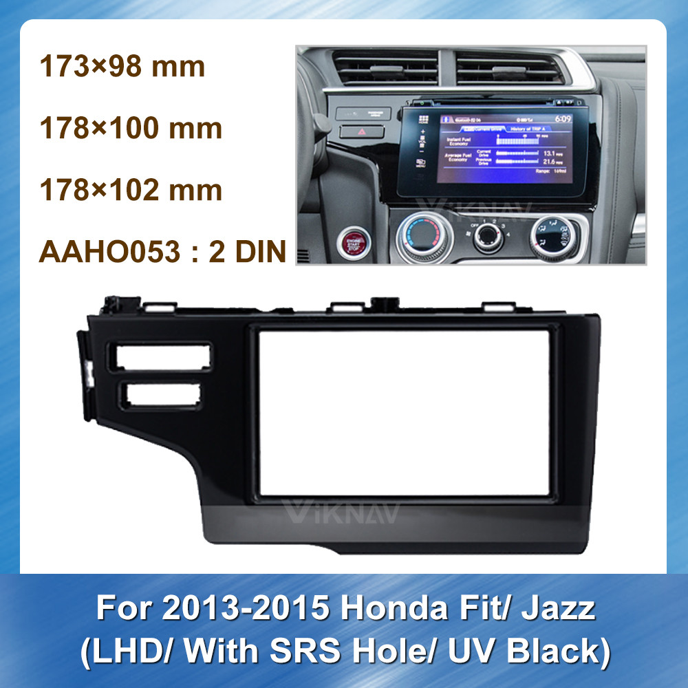2 DIN Car Stereo DVD Radio Fascia for Honda Fit Jazz 2013-2015 LHD with SRS Hole UV Black Panel Frame Dash Mount kit