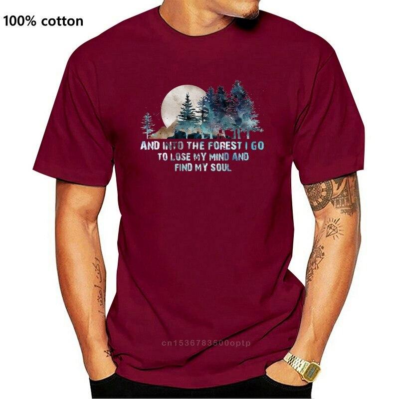 Сосны и в лесу я поеду в теряют свой ум мужские золы T рубашка хлопок S-6XLCool повседневные гордость футболка для мужчин; Модная обувь унисекс; Ф...