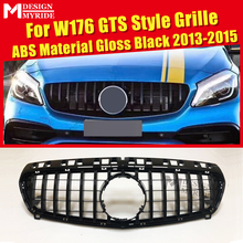 W176 Grille GTS Style Front Grille ABS Material Gloss Black For MercedesMB A-Class A180 A200 A250 A260 Without Emblem 2013-2015 abs material blcak color trd style front grille for 2015 2017 hilux revo