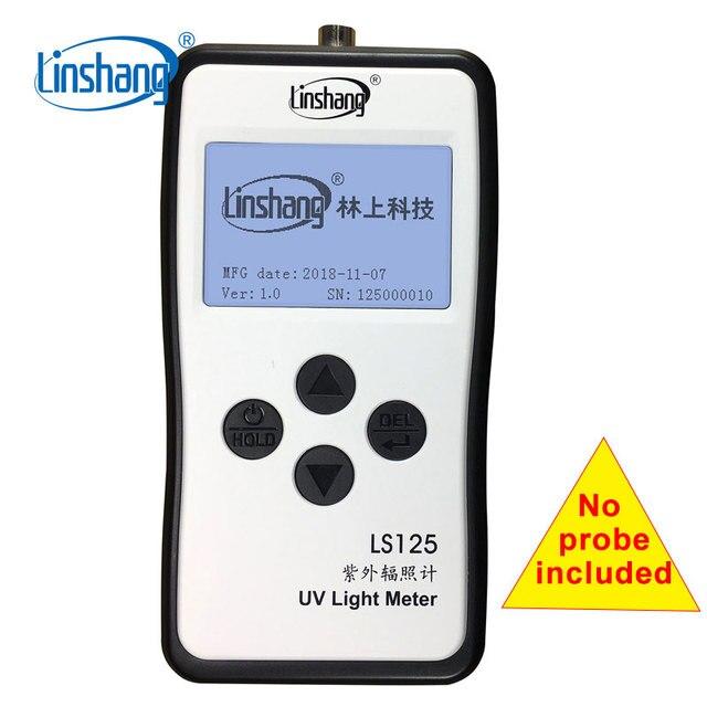 Linshang LS125 UV ışık ölçer testi ultraviyole güç UV yoğunluğu enerji 365nm 395nm UVA LED UVB UVC su geçirmez sensör prob