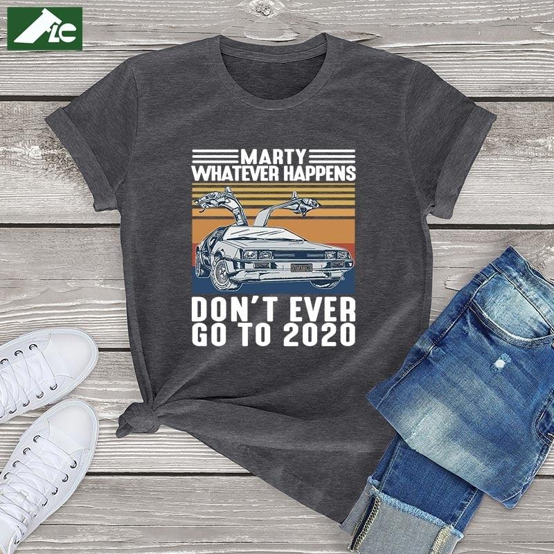 Kawaii T Shirt Women Marty Whatever Happens Don't Ever Go To 2020 Women Clothes Summer Unisex Kpop White T-shirt Men female Tops