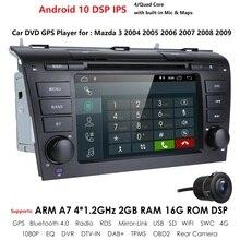 Android 10 Auto DVD Player für Mazda 3 Mazda3 2004 2009 mit BT 4G Wifi Radio GPS 2 GRAMM SWC RDS DVR TUPFEN DTV AM/FM Spiegel Link CAM
