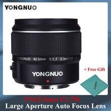 永諾YN42.5mm F1.7大口径af/mfオートフォーカス標準固定焦点レンズ簡単にぼかし背景送料lense布