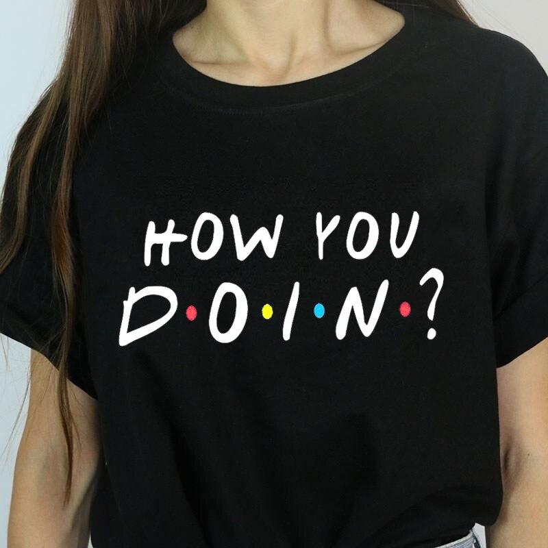 Женские друзья черная футболка Femme забавные как вы делаете Harajuku футболка корейские Топы Kawaii уличная подарок