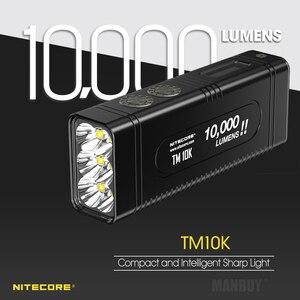 Image 4 - NITECORE كشاف السوبر مشرق الشعلة الأضواء TM10K 10000LM القابلة لإعادة الشحن 6LED مصباح يدوي تشمل 4800mAh بطارية ليثيوم أيون حزمة