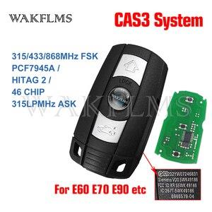 Image 2 - 3 Buttons Remote Key 433MHz 315MHz 315LP MHz 868MHZ for BMW 1 3 5 6 Series X1 X6 Z4 E60 E70 E71 E91 E92 2004 2015 CAS3 CAS3+