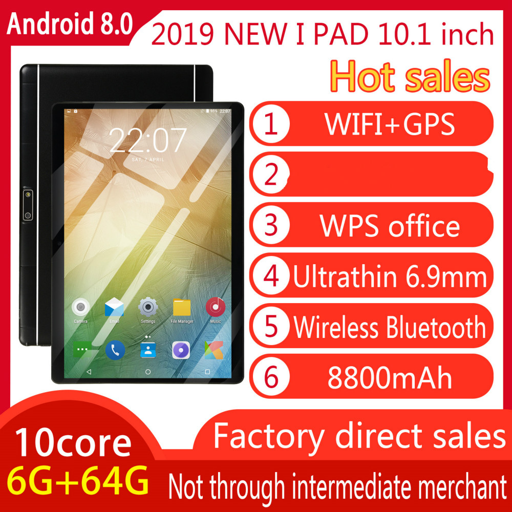 2019 Fashion Hot New 10 Inch 6G + 64G 10 Core Large Memory Dual Card Dual Standby Can Connect WIFI And GPS Android Tablet