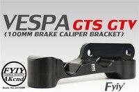 Motorcycle modifivation CNC aluminim alloy brake caliper bracket For piaggio vespa gts gtv 300 946 100mm brake caliper bracket