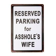 Estacionamiento reservado para la esposa del capullo placa vintage garaje hombre cueva cruces decoración de pared