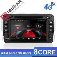 Isudar H53 4G Android 2 Din วิทยุอัตโนมัติสำหรับ Mercedes Benz/W209/W203/Viano/ w639/Vito รถมัลติมีเดีย GPS 8 Core RAM 4GB ROM 64G DVR