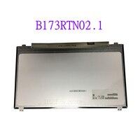 N173FGA-E34 B173RTN02.1 0 NT173WDM-N21 LTN173KT04 NT173WDM-N11 17.3