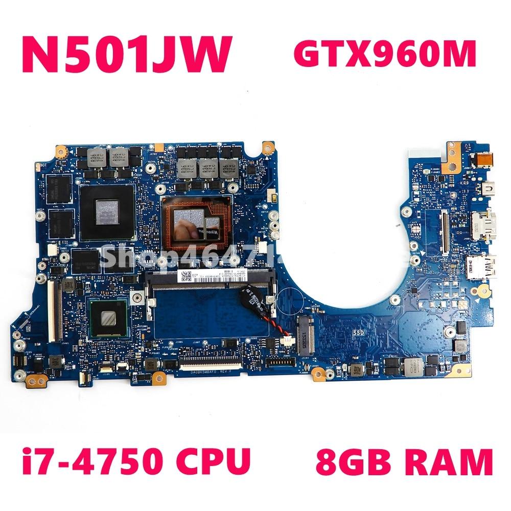 N501JW I7-4750HQ CPU 8GB RAM GTX960M Mainboard For Asus G501J UX501JW FX60J N501JW UX501J N501J Laptop Motherboard 100% Tested
