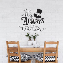 It's Always Tea Time wall sticker quotes vinyl home house Tea Party decor Alice In Wonderland wall decals teahouse murals3A83