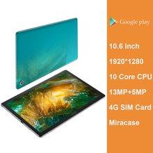 2021 yükseltilmiş Android 10.6 inç Tablet PC MT6797 Deca çekirdek 1920*1280 2.5K IPS ekran 13.0MP çift 4G Tablet telefon 10.1 GPS oyun