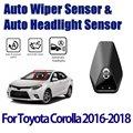 Для Toyota Corolla 2014 ~ 2018 Автомобильный Автоматический Датчик стеклоочистителя s & датчик фар умная Автомобильная вспомогательная система вожден...