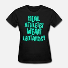 Men t shirt Gymnastics Real Athletes Wear Leotards Teal Gymnast Light tshirts Women-tshirt(China)