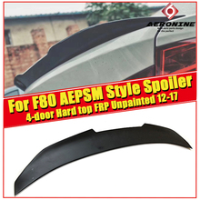 For BMW M3 F80 4-Door Hard Top PSM Style FRP Unpainted Rear Trunk Spoiler Wing 3 Series 325i 328i 330i 350i Wings 2012-2017