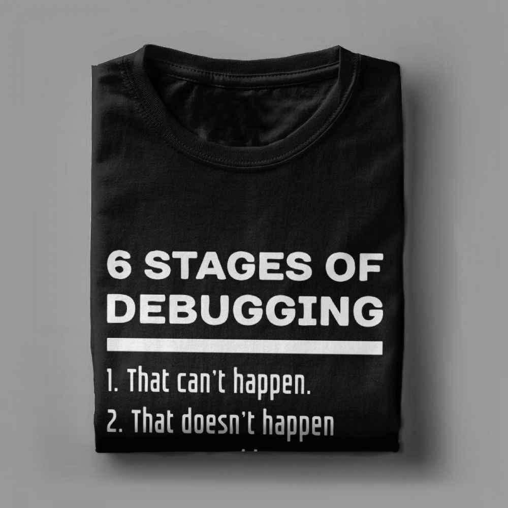 Dos homens de Seis Estágios De Depuração de Código de Desenvolvimento de Software Coder Programadores Camiseta Desenvolvedor Humor Geek Cotton Tee Tops T-Shirt