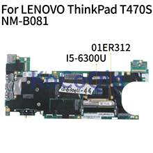 KoCoQin Laptop Cho LENOVO ThinkPad T470S I5-6300U 4G Mainboard NM-B081 01ER312 SR2F0(China)