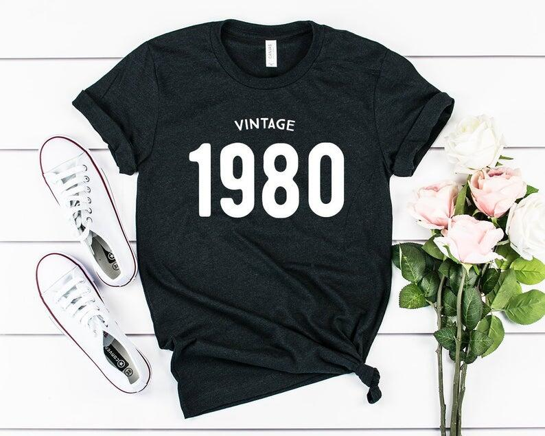 Ha95a243ffc6f4d7b814077e300535e59K - Vintage 1980 40th Birthday Party Shirt Funny Graphic Cotton Women Tshirt Short Sleeve Tees Plus Size O Neck Female Gift Clothing