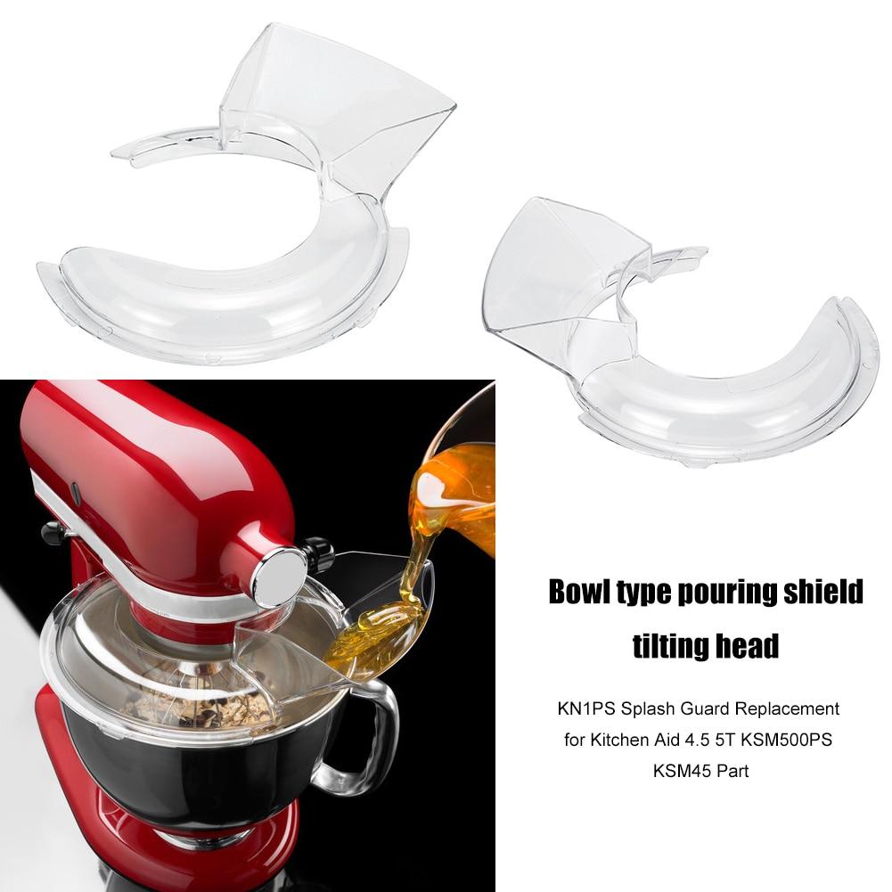 Replacement For 4.5-5QT Bowl Pouring Shield Tilt Head Parts For KitchenAid Stand Mixer KN1PS KSM500 KSM90 KSM75 K45SS Spare Part