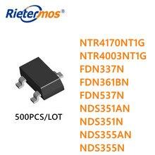 500 Pcs NTR4170NT1G NTR4003NT1G FDN337N NDS351AN NDS351N NDS355AN NDS355N SOT23