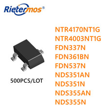 500PCS NTR4170NT1G NTR4003NT1G FDN337N NDS351AN NDS351N NDS355AN NDS355N SOT23