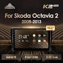 KingBeats Android 10 Octa-Core head unit HU 4G in Dash Car Radio Multimedia Video Player Navigation GPS For Skoda Octavia 2 A5
