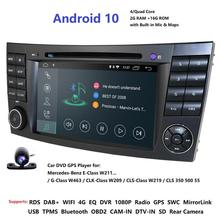 2din IPS Android10 Auto Radio GPS Player Für Mercedes Benz E Klasse W211 E280 E200 E220 E300 E350 E240 e270 CLS W219 CLK W209 WiFi