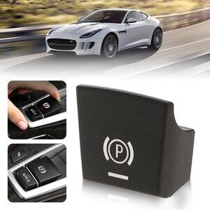 Image 1 - Araba el freni fren P düğme anahtarı kapağı BMW 5/6/X3/X4 F10 F11 F18 F06 f12 F13 F25 F26 2009 2013 vb araba aksesuarları 2019