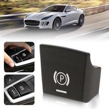 Car Handbrake Brake P Button Switch Cover For BMW 5/6/X3/X4 F10 F11 F18 F06 F12 F13 F25 F26 2009 2013 Etc Car Accessories 2019