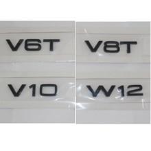 Gloss Black Letters V6T V8T V10 W12 Fender Emblems Badges Emblem for Audi A3 A4 A5 A6 A7 A8 A4L A6L A8L Q3 Q5 Q7 Q8 Q8L автомагнитола audi a6l a4l q5 q7 a8l cd mp3 cd