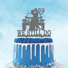 Bolo de aniversário de casamento personalizado toppers nós ainda fazer 20th 30th 40th aniversário noiva e noivo casamento bolo de carro topper