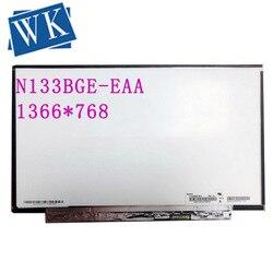 N133BGE-EAA N133BGE EAA LCD LED Display Panel voor Laptop 13.3 HD 1366X768 30Pin Matte Vervanging Slim Screen