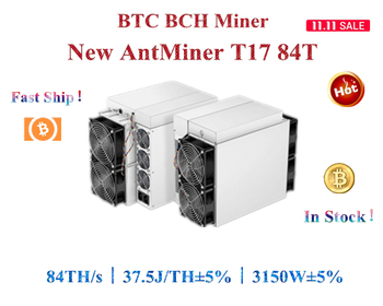 Free shipping New BTC BCH Miner AntMiner T17 84T 3150W±5% Better than S9 T19 S17 S17e M31S M30S M21S M20S T3 A10 pro 500M 1