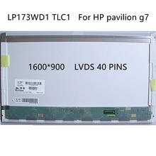 LP173WD1 TLC4 pour hp pavillon g7 ordinateur portable écran LCD 1600*900 LVDS 40 broches matrice panneau d'affichage remplacement